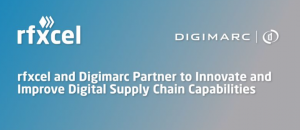 rfxcel and Digimarc partner to improve digital supply chain capabilities